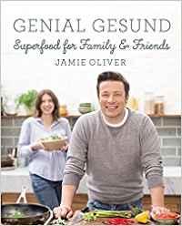 Genial Gesund von Jamie Oliver