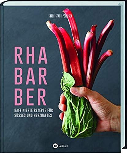 Rezension - Rhabarber - Raffinierte Rezepte für Süsses und Herzhaftes