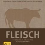 Rezension – Fleisch, ein wertvolles Lebensmittel bewusst geniessen