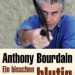 Lesetipp – Anthony Bourdain – Ein bisschen blutig