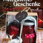 Weihnachtsgeschenke aus der Küche - Rezension
