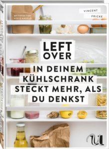 Leftover - in deinem Kühlschrank steckt mehr als du denkst